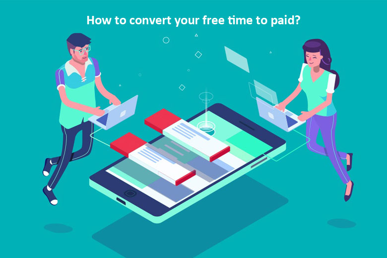 How to Convert Your Free Time into Paid?